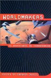 Worldmakers, edited by Gardner Dozois