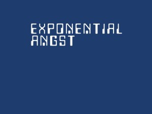 Exponential Angst